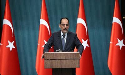 قالن : تركيا تعمل مع روسيا لإقامة منطقة منزوعة السلاح في محافظة إدلب